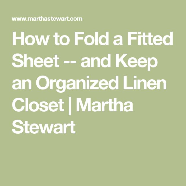 How To Fold A Fitted Sheet And Keep An Organized Linen