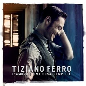 Tiziano Ferro - L'amore è una cosa semplice #19feb25feb