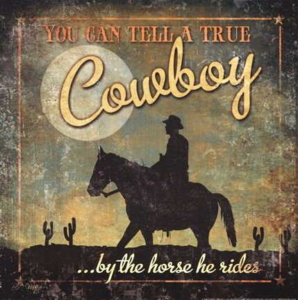 You can tell a true cowboy by the horse he rides