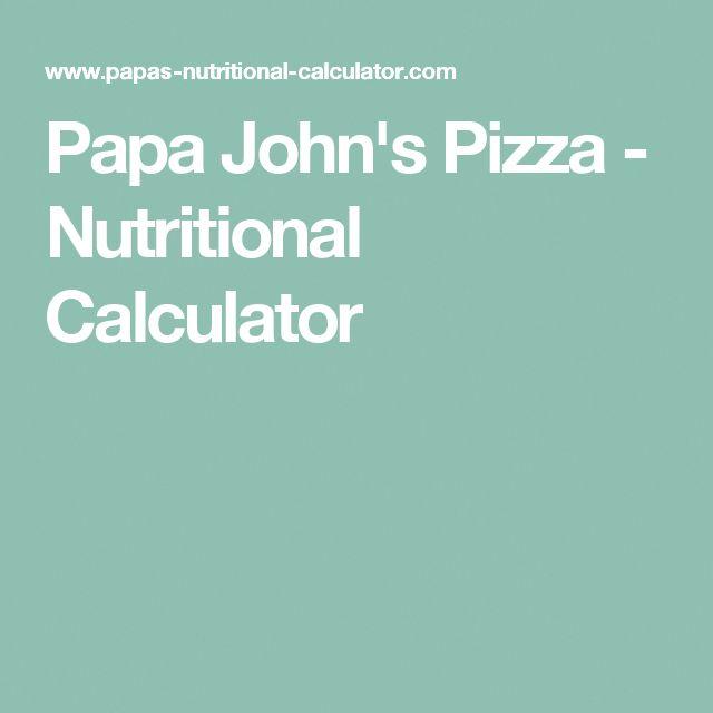 Papa John S Pizza Nutritional Calculator Nutritionfactscalculator