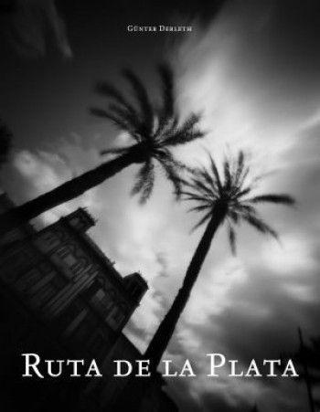 RUTA DE LA PLATA – fotoii edtion