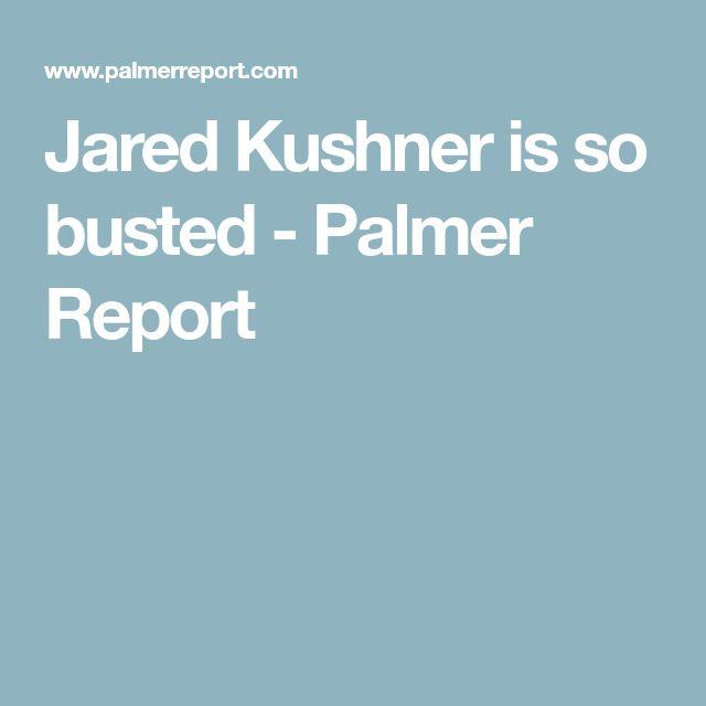 Jared Kushner is so busted - Palmer Report