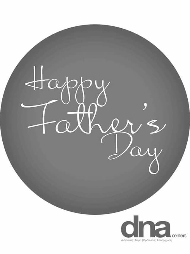 June 18th - Happy Father's Day ! #fathersday #dna www.dnacenters.gr