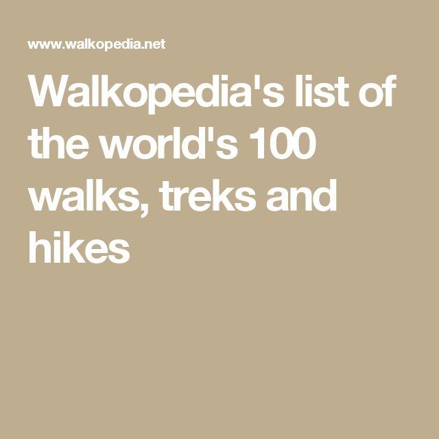 Walkopedia's list of the world's 100 walks, treks and hikes