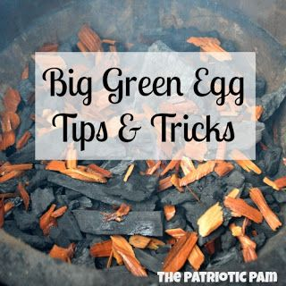 The Patriotic Pam...: Big Green Egg Recipes