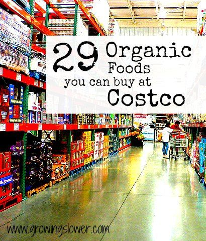 Discover the organic foods hidden throughout Costco with this list. www.growingslower.com #organicfood #shoporganic