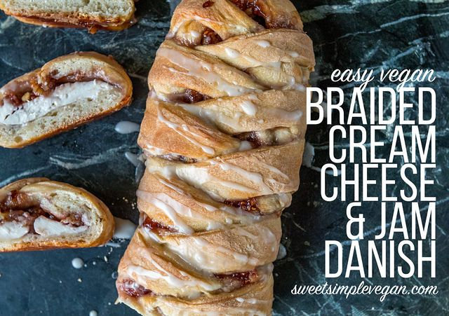 Vegan Braided Cream Cheese & Jam Danish.    ~ I Would try a pumpkin cream cheese filling with maple and walnuts