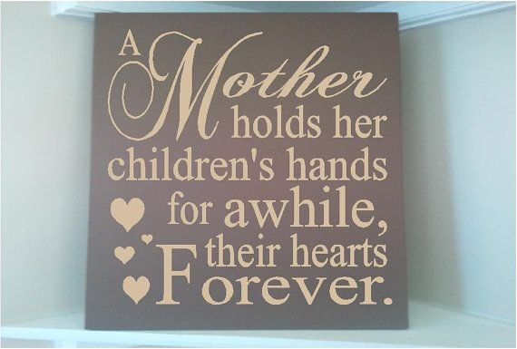 Personalized Wooden Sign W Vinyl Quote A Mother Holds