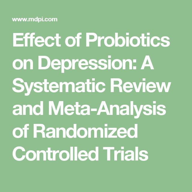 Effect of Probiotics on Depression: A Systematic Review and Meta-Analysis of Randomized Controlled Trials