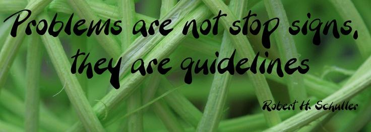 Problemen zijn geen stoptekens; het zijn wegwijzers.