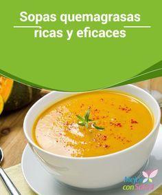 Sopas #quemagrasas ricas y eficaces  Aunque la mayoría de nosotros relacionemos el concepto de sopa con una comida #calórica, lo cierto es que podemos prepararla con ingredientes que nos ayuden a bajar de #peso