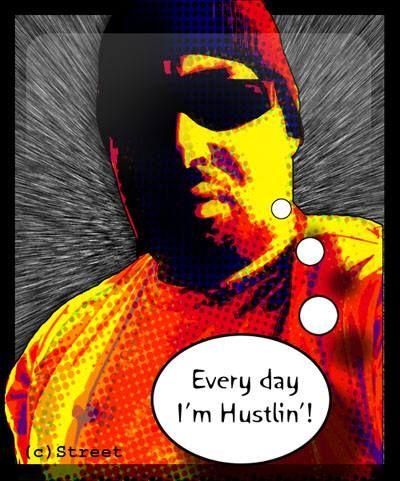 Every day I'm hustlin'. Self portrait cartoon-graphic.