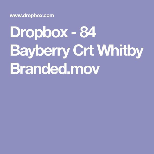 Dropbox - 84 Bayberry Crt Whitby Branded.mov