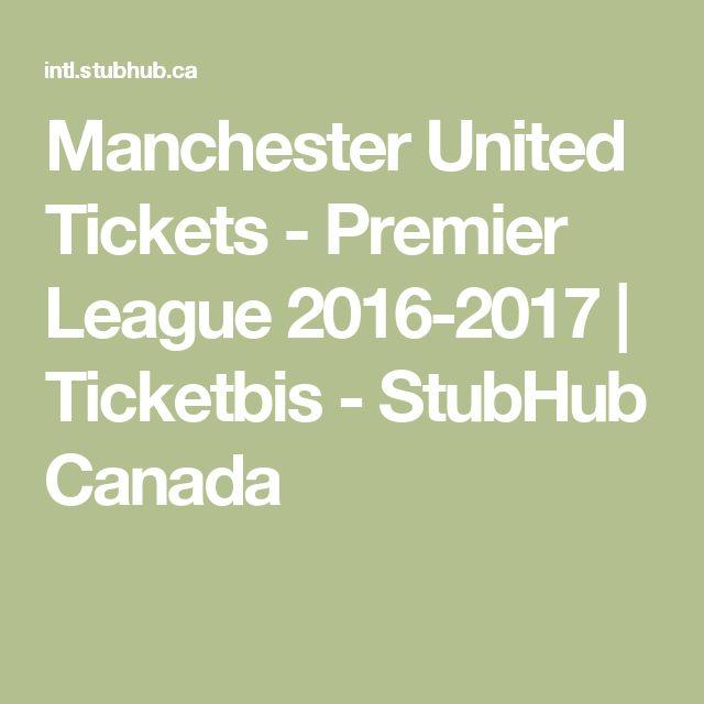 Manchester United Tickets - Premier League 2016-2017 | Ticketbis - StubHub Canada