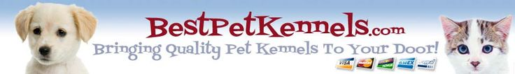 Shopping ~ Best Pet Kennels: Pet Accessories and Supplies | Dog Crates Kennels and Beds | Dog Cat Puppy Kitten Accessories | Pet Travel Accessories | Pet Bedding Strollers, etc | bestpetkennels.com