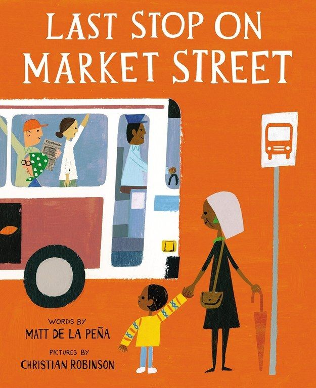 Last Stop on Market Street by Matt de la Peña, illustrated by Christian Robinson