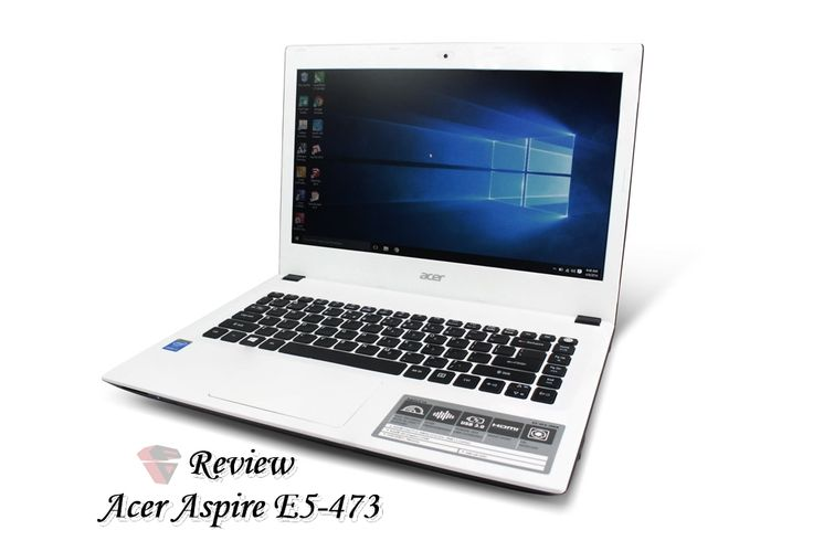 Review Acer Aspire E5-473: Notebook Multimedia Berdesain Unik