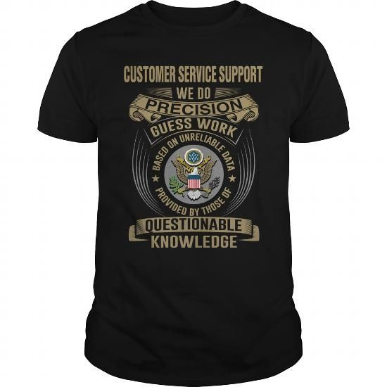 CUSTOMER SERVICE SUPPORT- WE DO #shirt #hoodie. BUY-TODAY  => https://www.sunfrog.com/LifeStyle/CUSTOMER-SERVICE-SUPPORT-WE-DO-Black-Guys.html?60505