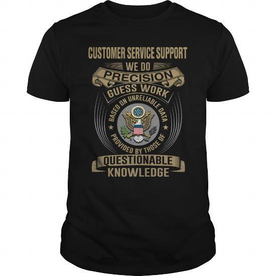 CUSTOMER SERVICE SUPPORT- WE DO #shirt #hoodie. BUY-TODAY  => https://www.sunfrog.com/LifeStyle/CUSTOMER-SERVICE-SUPPORT-WE-DO-Black-Guys.html?60505