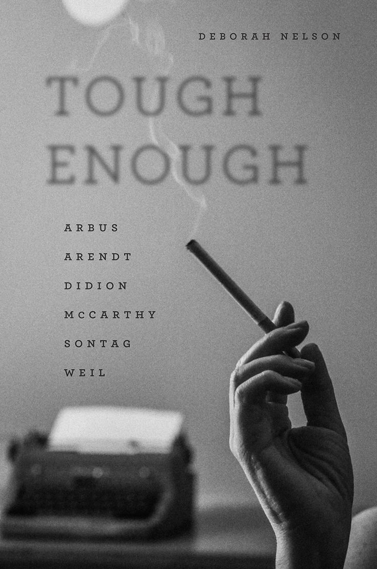 Tough enough : Arbus, Arendt, Didion, McCarthy, Sontag, Weil / Deborah Nelson https://cataleg.ub.edu/record=b2228554~S1*cat Tough Enough traces the careers of these women and their challenges to the pre-eminence of empathy as the ethical posture from which to examine pain.