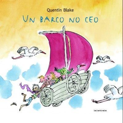 """""""UN BARCO NO CEO""""  Quentin Blake.  Ed. Kalandraka."""