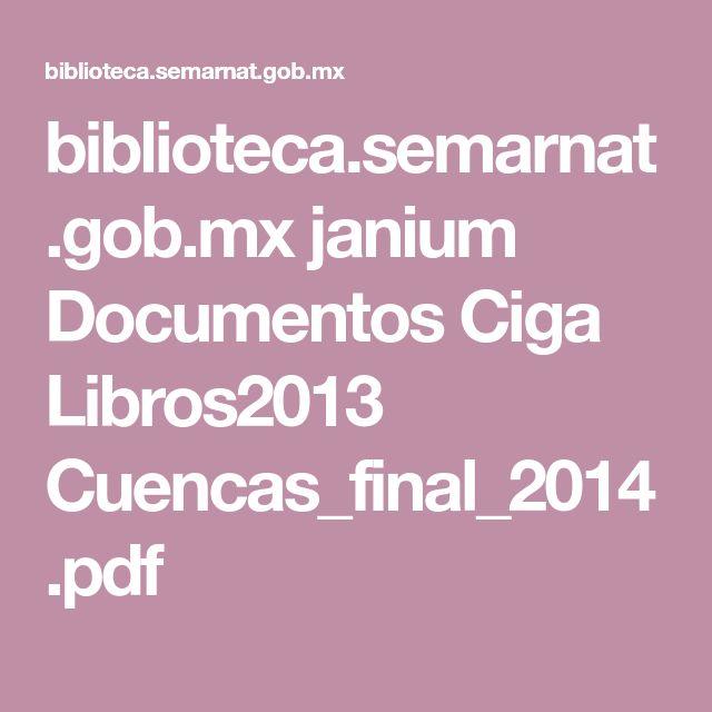 biblioteca.semarnat.gob.mx janium Documentos Ciga Libros2013 Cuencas_final_2014.pdf