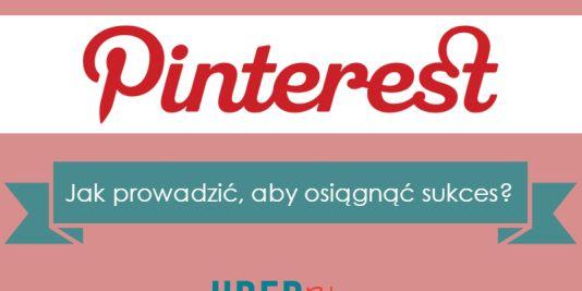 Jak prowadzić tablice w serwisie Pinterest? Krótki poradnik dla początkujących