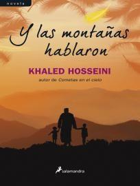 Y las montañas hablaron de Khaled Hosseini. Para leer y conocer a un pueblo casi ignorado y tan rico como sufrido cómo el pueblo afgano