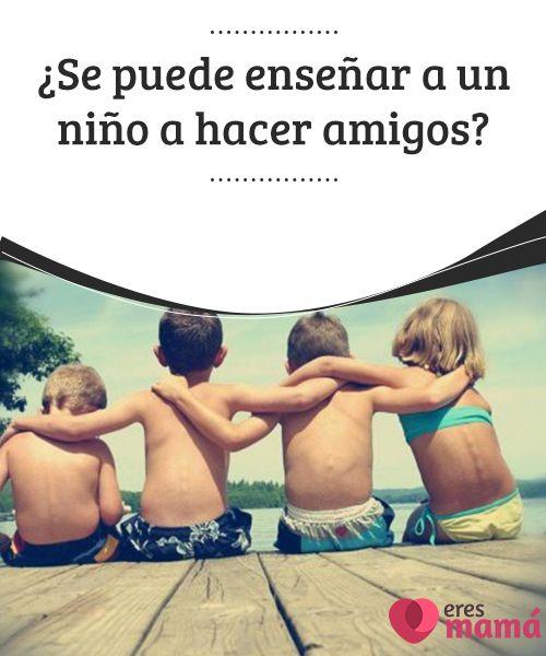 ¿Se puede #enseñar a un niño a hacer amigos? Se puede enseñar a un #niño a hacer amigos ayudándolo a ser un #buen #amigo. Este trabalenguas puede servirle a las madres para la #educación de sus hijos.