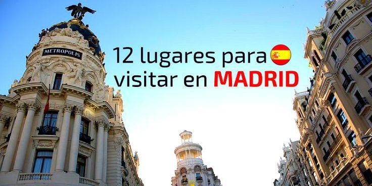 12 lugares para visitar en Madrid; qué hacer y qué ver en la capital de España