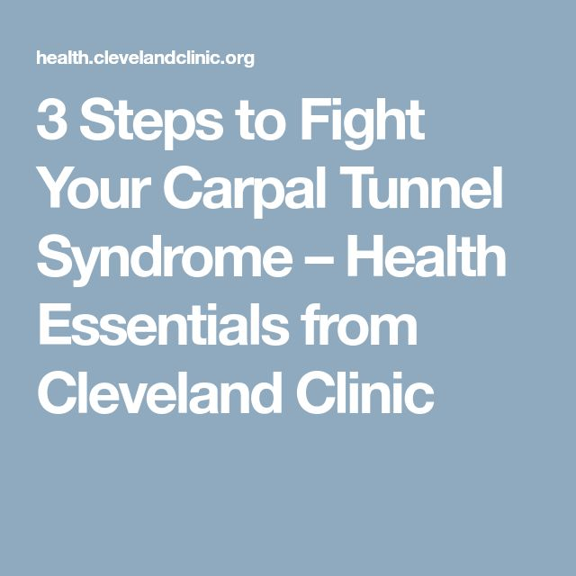 3 Steps to Fight Your Carpal Tunnel Syndrome – Health Essentials from Cleveland Clinic