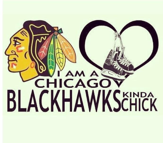 I am a Chicago Blackhawks kinda chick ;-)