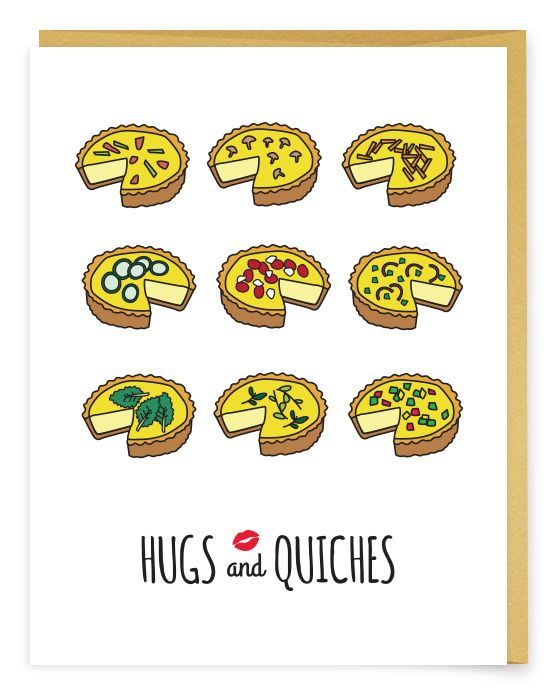 Hugs and Quiches Greeting Card