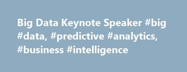 Big Data Keynote Speaker #big #data, #predictive #analytics, #business #intelligence http://lease.nef2.com/big-data-keynote-speaker-big-data-predictive-analytics-business-intelligence/  # Need a dynamic Big Data speaker for your upcoming event? Patrick Schwerdtfeger is a leading authority on global business trends including Big Data, Predictive Analytics and the future of Information Technology. He spoke about that topic twice in Dubai (May 2012 and January 2013) and has also covered the…