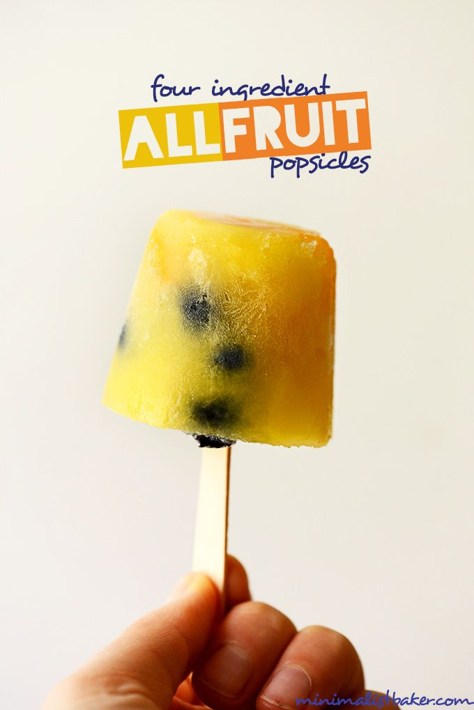 4 ingredient ALL FRUIT popsicles!  http://minimalistbaker.com-->This site is truly inspiring me to eat healthier and the simplest ingredients. How can I go wrong?
