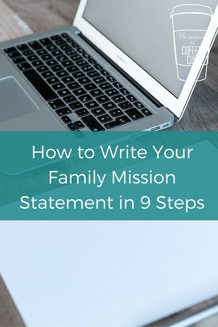 How to Write Your Family Mission Statement in 9 Steps