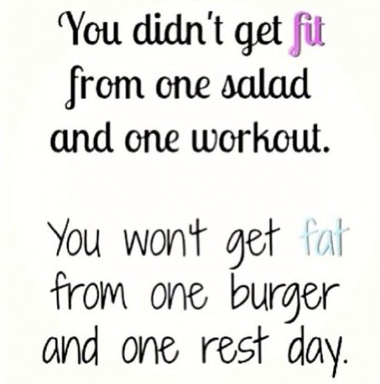 You didn't get fit from one salad and one workout.