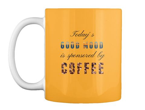 Today's Good Mood is Sponsored by Coffee Coffee or tea? Or can you have them both? This Good Morning Coffee mug is ideal for coffee lovers and for whomever wants to maintain a positive mood during the day. Today's attitude and mood are sponsored by coffee! Take your mug and enjoy! https://teespring.com/stores/daily-teenspiration-mugs  #mugs  #coffeelovers  #coffee  #greatcoffee  #enjoyit  #loveit