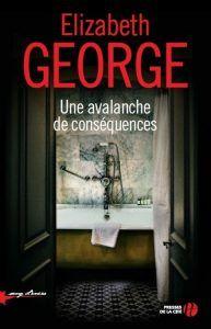 Une avalanche de conséquences / Elizabeth George - Les pipelettes en parlent...