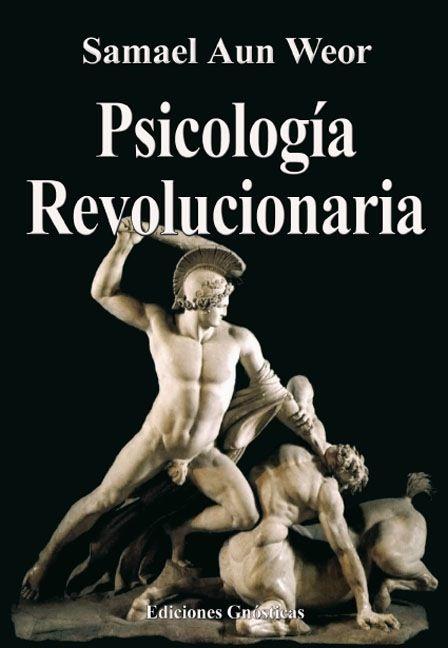 Samael Aun Weor - Psicología Revolucionaria. ► http://www.anael.org/descargas/libros/revolucionaria.pdf