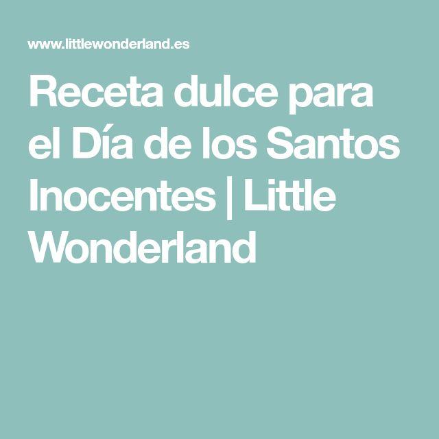 Receta dulce para el Día de los Santos Inocentes | Little Wonderland