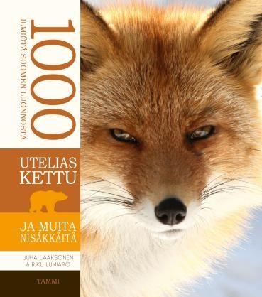 Utelias kettu ja muita nisäkkäitä - Juha Laaksonen, Riku Lumiaro - #kirja
