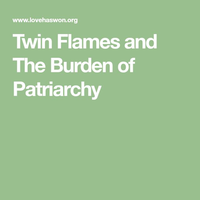 Twin Flames and The Burden of Patriarchy