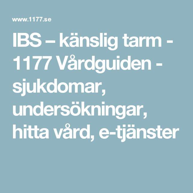 IBS – känslig tarm - 1177 Vårdguiden - sjukdomar, undersökningar, hitta vård, e-tjänster