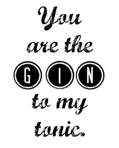 You are the gin to my tonic Love Quote Print Art Print