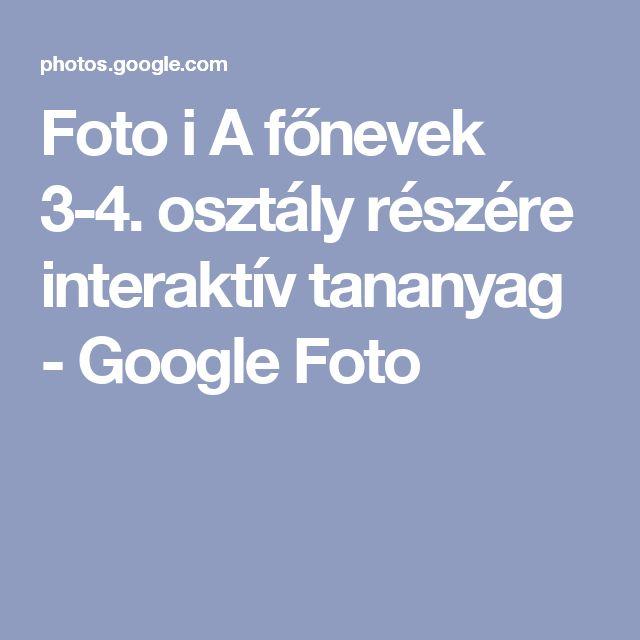 Foto i A főnevek 3-4. osztály részére interaktív tananyag - Google Foto