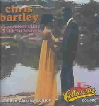 Chris Bartley - Sweetest Thing This Side of Heaven