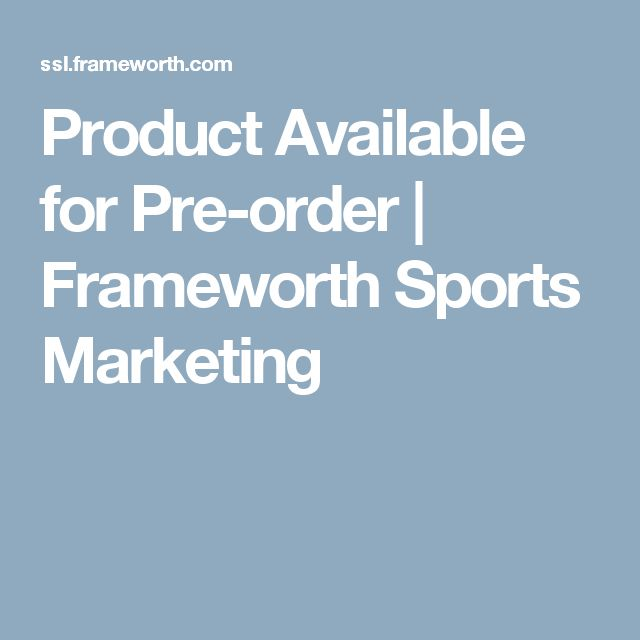 Product Available for Pre-order | Frameworth Sports Marketing