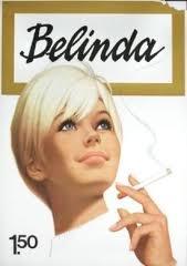 reclame voor belinda sigaretten, bijvoorbeeld achter op de Margriet. Ik vond het allemaal heel interessant .......................