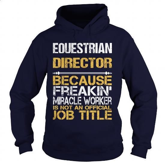 EQUESTRIAN DIRECTOR - FREAKIN - #fleece hoodie #silk shirts. ORDER NOW => https://www.sunfrog.com/LifeStyle/EQUESTRIAN-DIRECTOR--FREAKIN-Navy-Blue-Hoodie.html?60505